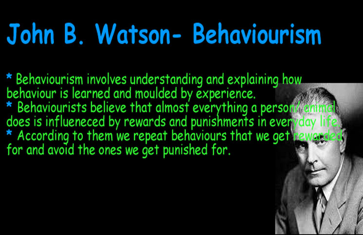 john watson and current practice John broadus watson is best known as the founder of behaviorism, which he defined as an experimental branch of natural science aimed at the prediction and control of behavior its model was based on ivan pavlov's studies of conditioned reflex: every conduct is a response to a stimulus or to a complex set of stimulus.